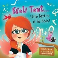Emilie Ruiz et Cindy Roy - Féeli Tout... Une lettre à la fois!.