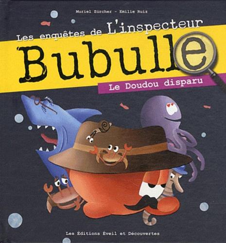 Emilie Ruiz et Muriel Zürcher - Le Doudou disparu.