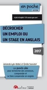 Emilie Sarcelet et Amanda Lyle-Didier - Décrocher un emploi ou un stage en anglais.