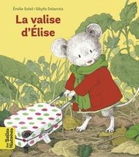Emilie Soleil et Sibylle Delacroix - La valise d'Elise.