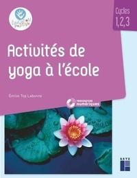 Emilie Top-Labonne - Activités de yoga à l'école. 1 Cédérom