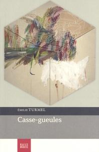 Emilie Turmel - Casse-gueules.