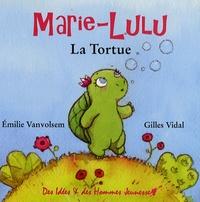 Emilie Vanvolsem et Gilles Vidal - Marie-Lulu La Tortue.