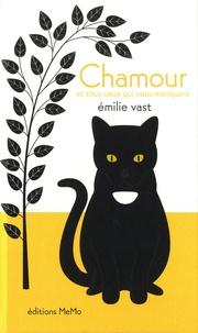 Emilie Vast - Chamour - Et tous ceux qui nous manquent.