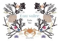 Emilie Vast - Eau salée - Ou la faune et la flore de l'estran du littoral Manche-Atlantique.