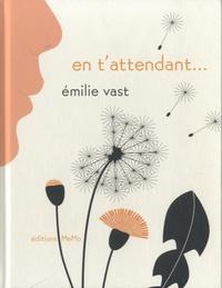 Emilie Vast - En t'attendant.