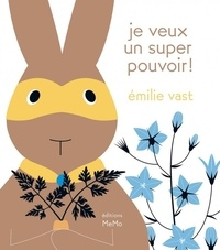 Emilie Vast - Je veux un super pouvoir !.