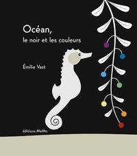 Emilie Vast - Océan, le noir et les couleurs.