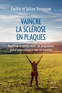 Emilie Venesson et Julien Venesson - Vaincre la sclérose en plaques.