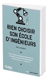 Téléchargez l'ebook gratuit pour mobile Bien choisir son école d'ingénieurs (French Edition) par Emilie Weynants  9782360757886