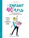 Emilie Yana - Un enfant à 40 ans - Tous les conseils pour une grossessse sereine.