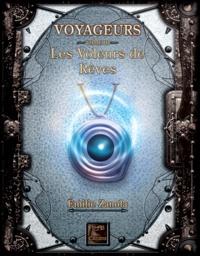 Emilie Zanola - Voyageurs, Les Voleurs de Rêves Tome 3.