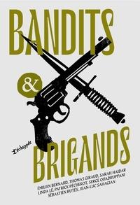Emilien Bernard et Thomas Giraud - Bandits & brigands.