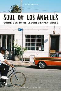 EMILIEN CRESPO et CLARA MARI - Soul of Los Angeles - Guide des 30 meilleures expériences.