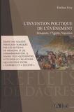 Emilien Frey - L'invention politique de l'événement - Bonaparte, l'Egypte, Napoléon.