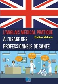 Emilien Mohsen - L'anglais médical pratique à l'usage des professionnels de santé.