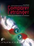 Emilienne Baneth-Nouailhetas et Claire Joubert - Comparer l'étranger - Enjeux du comparatisme en littérature.