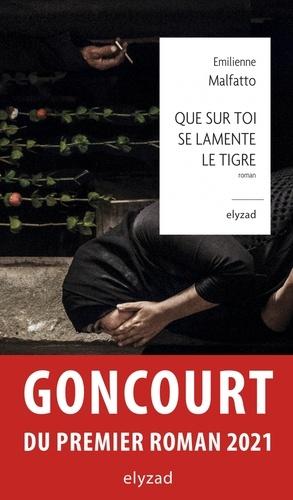 Emilienne Malfatto - Que sur toi se lamente le Tigre.
