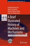 Emilio Bautista Paz et Marco Ceccarelli - A Brief Illustrated History of Machines and Mechanisms.
