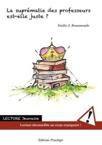 Emilio Bouzamondo - La suprématie des professeurs est-elle juste ?.