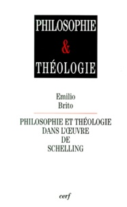 Emilio Brito - Philosophie et théologie dans l'oeuvre de Schelling.