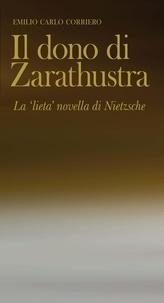 Télécharger des ebooks gratuits italiano Il dono di Zarathustra  - La 'lieta' novella di Nietzsche 9788878857957 DJVU RTF