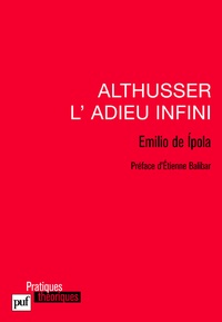 Emilio de Ipola - Althusser, l'adieu infini.
