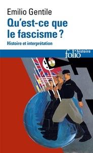 Emilio Gentile - Qu'est-ce que le fascisme ? - Histoire et interprétation.