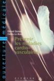 Emilio La Rosa et Gérard Dubois - Prévention des maladies cardio-vasculaires.