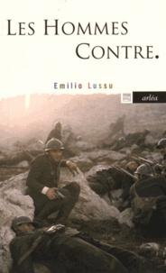 Emilio Lussu - Les hommes contre - Un an sur l'Altiplano.