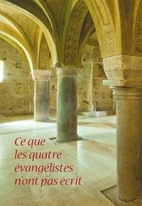 Emilio Pisani - Ce que les quatre évangélistes n'ont pas écrit - Anthologie thématique des révélations privées à Maria Valtorta.