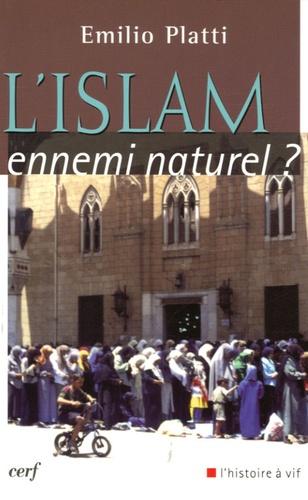 Emilio Platti - L'Islam, ennemi naturel ?.