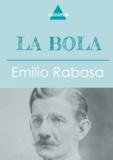 Emilio Rabasa - La bola.