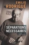 Emilio Rodrigué - Séparations nécessaires - Mémoires.
