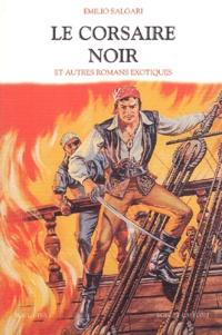 Emilio Salgari - Le corsaire noir et autres romans exotiques.