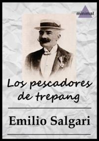 Emilio Salgari - Los pescadores de trepang.