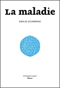 Emilio Sciarrino - La maladie - Prix du Roman Clé 2015.