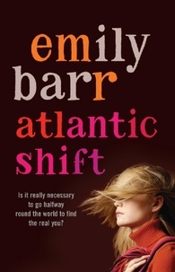 Emily Barr - Atlantic Shift - A life-affirming novel with delicious twists.