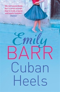Emily Barr - Cuban Heels - A compelling and compulsive psychological thriller.