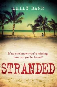 Emily Barr - Stranded - An unputdownable psychological thriller set on a desert island.