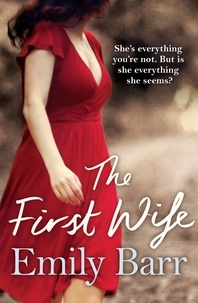 Emily Barr - The First Wife - A moving psychological thriller with a twist.