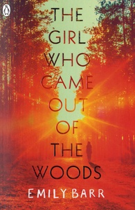 Emily Barr - The Girl who Came out of the Woods.