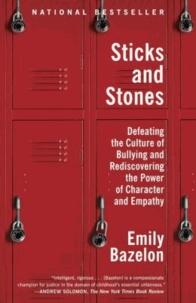 Emily Bazelon - Sticks and Stones.