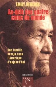 Emily Benedek - Au-delà des quatre coins du monde. - Une famille navajo dans l'Amérique d'aujourd'hui.