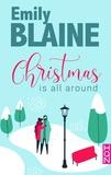 Emily Blaine - Christmas is all around.