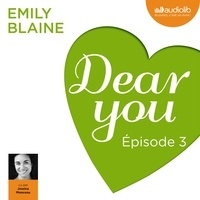 Emily Blaine et Jessica Monceau - Dear you - Episode 3.