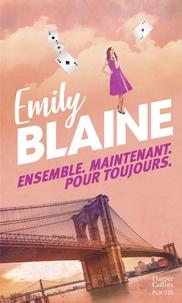 Emily Blaine - Ensemble. Maintenant. Pour toujours.