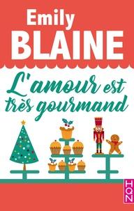 Emily Blaine - L'amour est très gourmand.