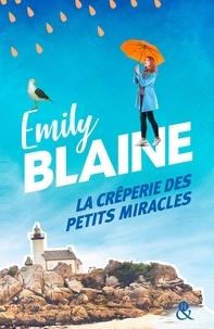 Emily Blaine - La crêperie des petits miracles.