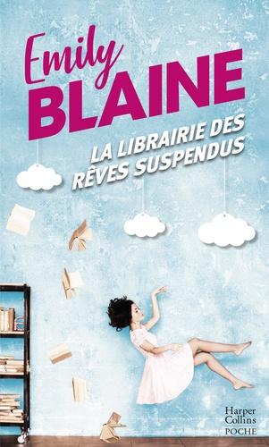 La librairie des rêves suspendus - , le nouveau roman d'Emily Blaine - Format ePub - 9782280429993 - 6,99 €